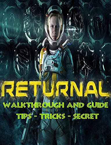 Returnal Guide: Tips, Tricks, and All You Need to Know (English Edition)