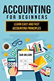 Accounting for Beginners: Learn easy and fast Accounting Principles (English Edition)