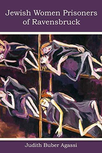 The Jewish Women Prisoners of Ravensbrück: Who Were They? (Modern Jewish History) (English Edition)