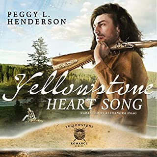 Yellowstone Heart Song     Yellowstone Romance Series, Book 1              By:                                                                                                                                 Peggy L Henderson                               Narrated by:                                                                                                                                 Alexandra Haag                      Length: 9 hrs and 11 mins     14 ratings     Overall 4.6