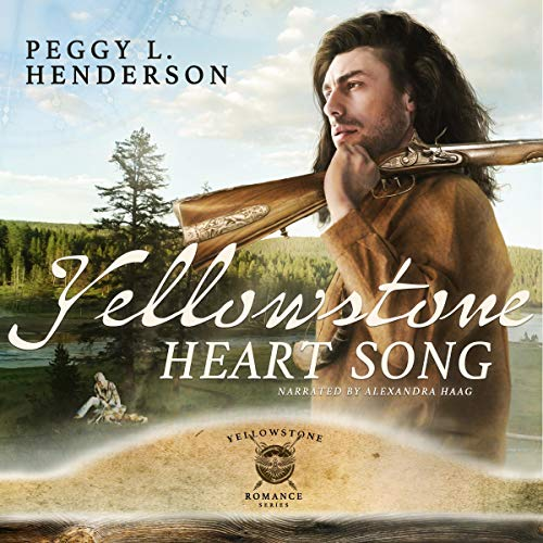 Yellowstone Heart Song     Yellowstone Romance Series, Book 1              By:                                                                                                                                 Peggy L Henderson                               Narrated by:                                                                                                                                 Alexandra Haag                      Length: 9 hrs and 11 mins     343 ratings     Overall 4.3