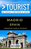 Greater Than a Tourist – Madrid Spain: 50 Travel Tips from a Local (English Edition)