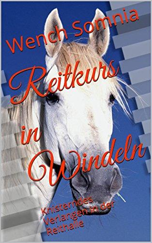 Reitkurs in Windeln: Knisterndes Verlangen in der Reithalle
