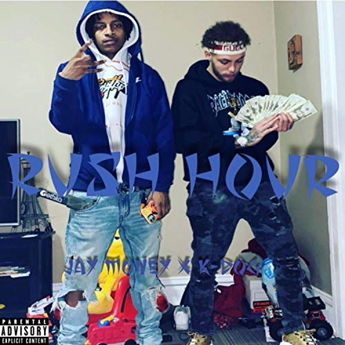 Rush Hour: Jay Money x K-DOG [Explicit]