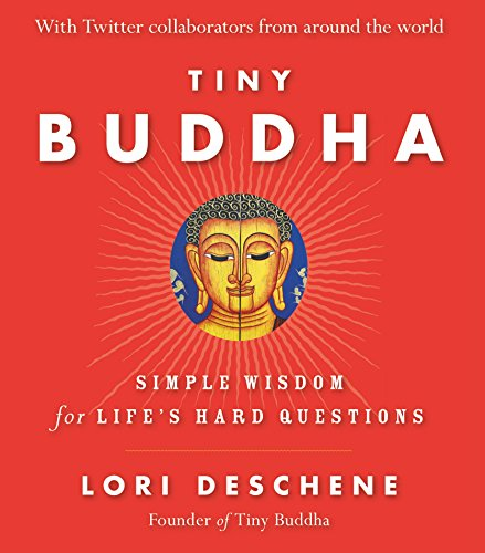 Tiny Buddha: Simple Wisdom for Lifes Hard Questions