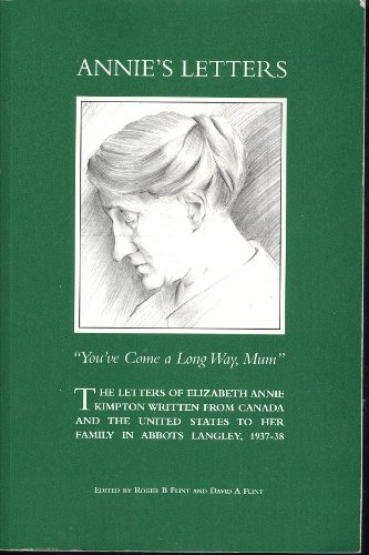 Annie's Letters: The Letters of Elizabeth Annie Kimpton Written from Canada and...
