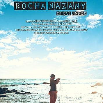 Roch Nazany Baloch Song (feat. Siraj Ahmed & Ustad Rasool)