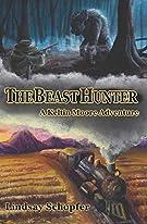 The Beast Hunter: a Keltin Moore Adventure (The Adventures of Keltin Moore) (Volume 1)