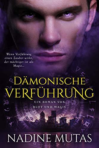 Dämonische Verführung: Ein Roman von Blut und Magie #1