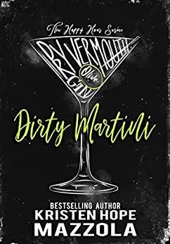 Dirty Martini: A Romantic Comedy Standalone (The Happy Hour Series Book 3) by [Kristen Hope Mazzola]