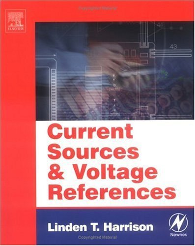 Current Sources and Voltage References: A Design Reference for Electronics Engineers