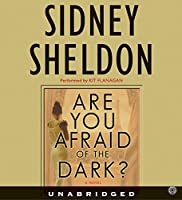 Are You Afraid of the Dark? CD: A Novel (Sheldon, Sidney)