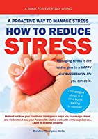 How To Reduce Stress: A Proactive Way To Manage Stress