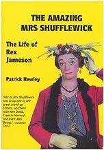 The Amazing Mrs Shufflewick: The Life of Rex Jameson