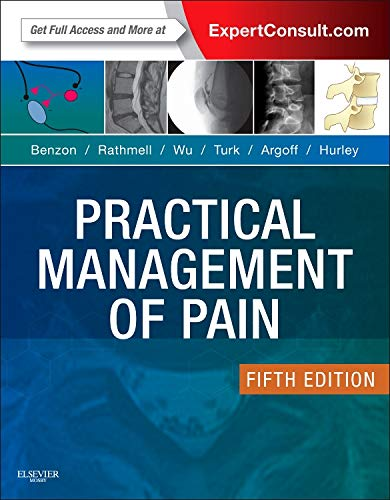 Compare Textbook Prices for Practical Management of Pain PRACTICAL MANAGEMENT OF PAIN RAJ 5 Edition ISBN 9780323083409 by Benzon MD, Honorio,Rathmell MD, James P.,Wu MD, Christopher L.,Turk PhD, Dennis C.,Argoff MD, Charles E.,Hurley MD  PhD, Robert W