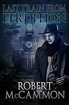 Last Train from Perdition (I Travel by Night Book 2) by [Robert McCammon]