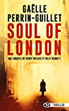 Une enquête de Henry Wilkes et Billy Bennett, T1 - Soul of London