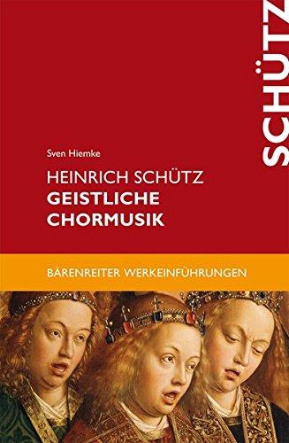 Heinrich Schütz. Geistliche Chormusik. Reihe: Bärenreiter Werkeinführungen