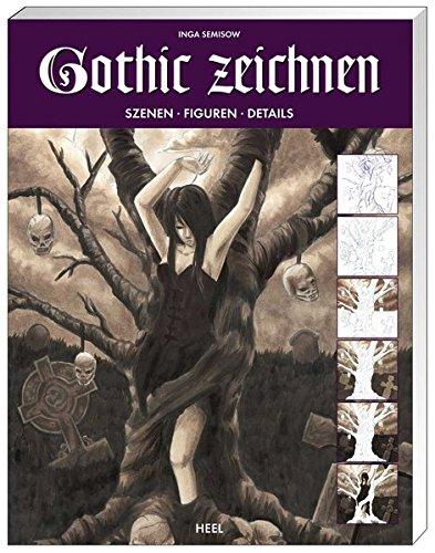 Gothic zeichnen: Szenen - Figuren - Details