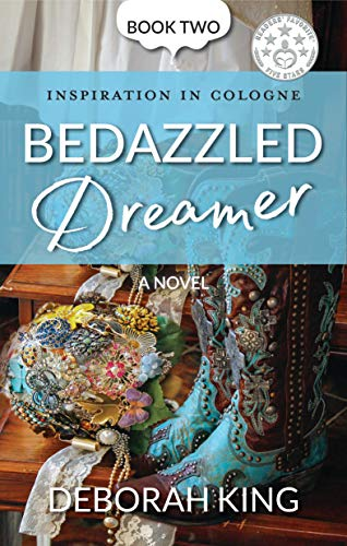 Bedazzled Dreamer: A Sweet, Small-Town Romance About Overcoming Heartaches (Inspiration In Cologne Book 2) (English Edition)