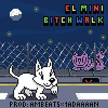 Bitch Walk