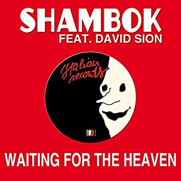 Waiting for the Heaven