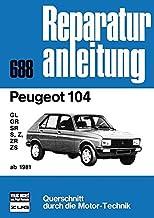 Peugeot 104 ab 1981: GL/GR/SR/S/Z/ZR/ZS  //  Reprint der 7. Auflage 1983