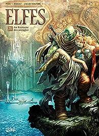 Elfes, tome 28 : Au royaume des aveugles par Olivier Peru