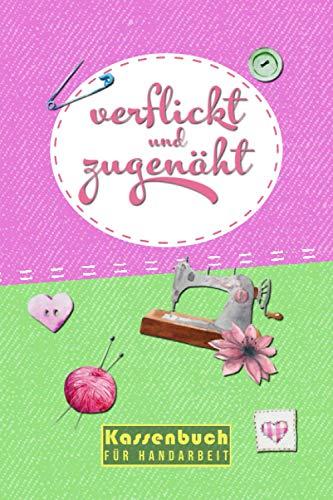 KASSENBUCH FÜR HANDARBEIT: handliches Kassenbuch für Nadelkunst | zur Buchführung für dein Haupt- und Nebengewerbe | ideal für Näharbeiten, stricken ... | Schneiderei und Ausbesserungswerkstätten