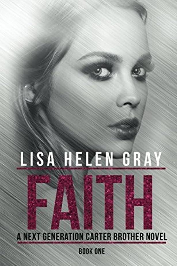 討論試み平和Faith (A Next Generation Carter Brother Novel)