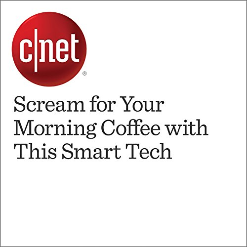 Scream for Your Morning Coffee with This Smart Tech cover art