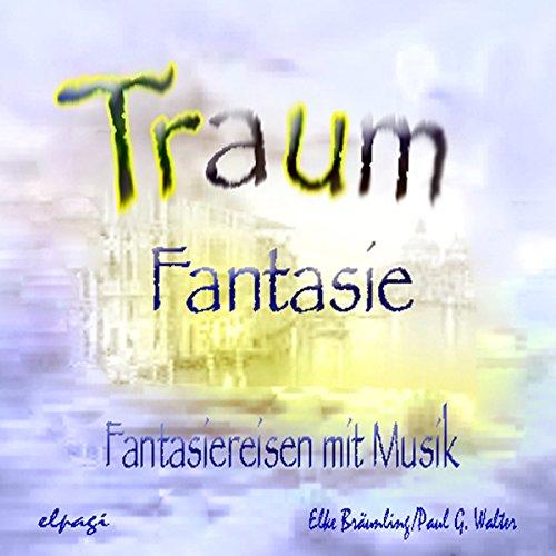 Traumfantasie. Fantasiereisen und Musik für Klein und Groß Titelbild