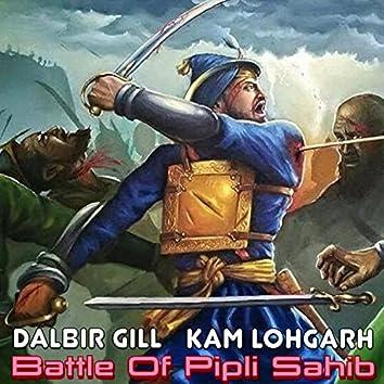 Battle of Pipli Sahib (feat. Dalbir Gill)