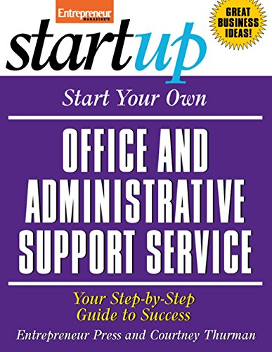 Start Your Own Office and Administrative Support Service: Your Step-By-Step Guide to Success (StartUp Series) (English Edition)