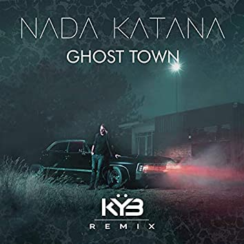 Ghost Town (KYB Remix)