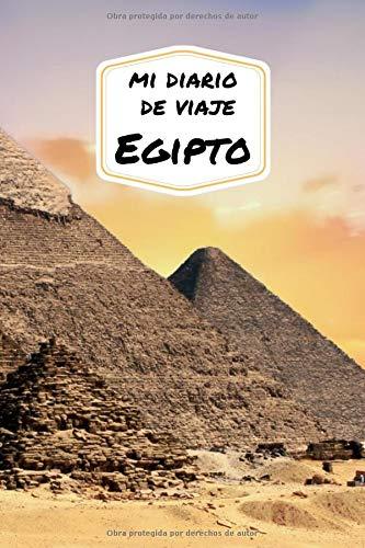 Mi diario de viaje EGIPTO: Diario de viajes creativo, planificación de viajes, recuerdos y experiencias para salidas en vacaciones en Egipto.