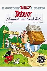 Asterix 32: Asterix plaudert aus der Schule ハードカバー