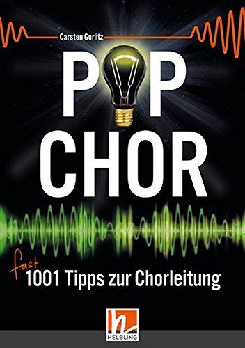 Popchor - fast 1001 Tipps zur Chorleitung - Buch: (inkl. Kurzinterviews mit 28 bekannten Popchorspezialisten aus Deutschland, Schweden, Dänemark, England und den USA)