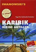 Karibik Kleine Antillen - Reisefuehrer von Iwanowski: Individualreisefuehrer mit Extra-Reisekarte und Karten-Download