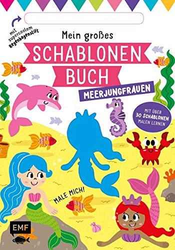 Mein großes Schablonen-Buch – Meerjungfrauen: Mit über 30 tollen Schablonen malen lernen – Plus supercoolem Regenbogenstift