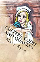 Culpers, Codes and Quakers: Female Spies of the Revolutionary War
