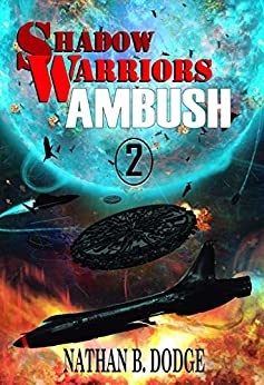 Shadow Warriors: Ambush: Book 2 in the Shadow Warriors Series by [Nathan B. Dodge]