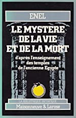 Le mystère de la vie et de la mort d'après l'enseignement des temples de l'ancienne Egypte d'Enel
