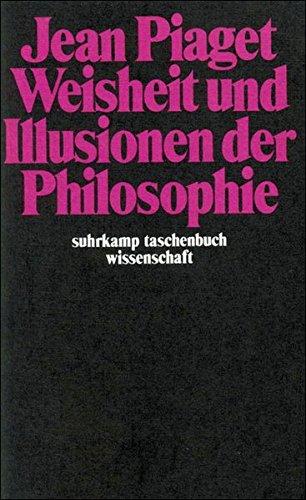Weisheit und Illusionen der Philosophie (suhrkamp taschenbuch wissenschaft)