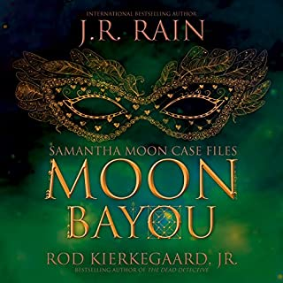 Moon Bayou     Samantha Moon Case Files Book 1              By:                                                                                                                                 J.R. Rain,                                                                                        Rod Kierkegaard Jr                               Narrated by:                                                                                                                                 Kathy Vogel                      Length: 5 hrs and 42 mins     100 ratings     Overall 3.5