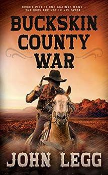 Buckskin County War (Colorado Territory Book 1) by [John Legg]