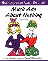 Much Ado About Nothing for Kids (Shakespeare Can Be Fun!)