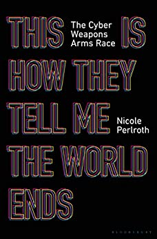 carrega imagens para ver a capa de This Is How They Tell Me the World Ends: The Cyberweapons Arms Race