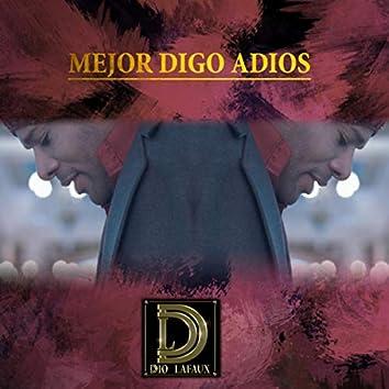 MEJOR DIGO ADIOS (Radio Edit)
