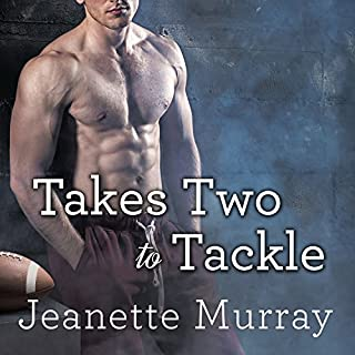 Takes Two to Tackle     Santa Fe Bobcats Series, Book 3              By:                                                                                                                                 Jeanette Murray                               Narrated by:                                                                                                                                 Carly Robins                      Length: 8 hrs and 23 mins     29 ratings     Overall 4.5